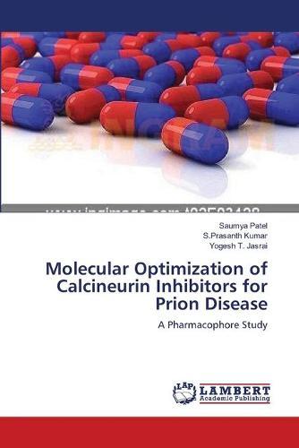 Molecular Optimization of Calcineurin Inhibitors for Prion Disease (Paperback)