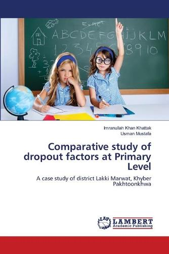 Comparative Study of Dropout Factors at Primary Level (Paperback)