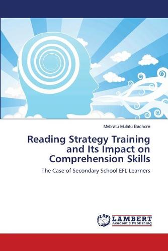 Reading Strategy Training and Its Impact on Comprehension Skills (Paperback)