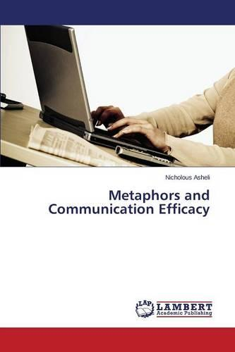 Metaphors and Communication Efficacy (Paperback)