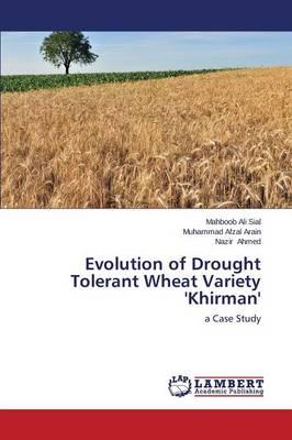 Evolution of Drought Tolerant Wheat Variety 'Khirman' (Paperback)