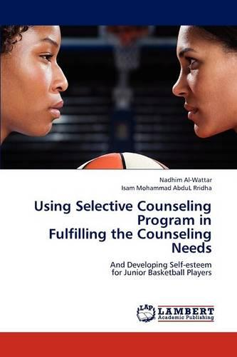 Using Selective Counseling Program in Fulfilling the Counseling Needs (Paperback)