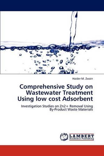 Comprehensive Study on Wastewater Treatment Using Low Cost Adsorbent (Paperback)