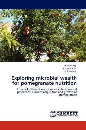 Exploring Microbial Wealth for Pomegranate Nutrition (Paperback)