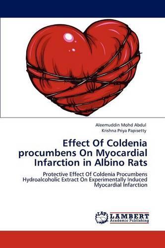 Effect of Coldenia Procumbens on Myocardial Infarction in Albino Rats (Paperback)