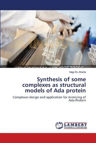 Synthesis of Some Complexes as Structural Models of ADA Protein (Paperback)