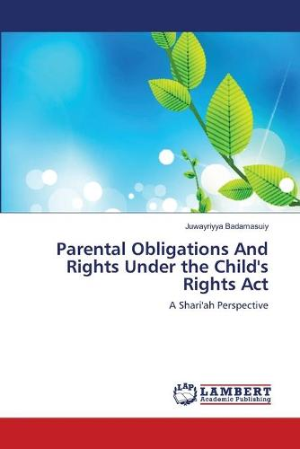 Parental Obligations and Rights Under the Child's Rights ACT (Paperback)