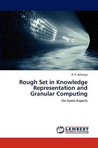 Rough Set in Knowledge Representation and Granular Computing (Paperback)