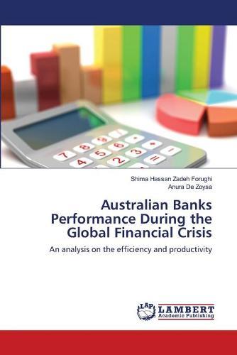 Australian Banks Performance During the Global Financial Crisis (Paperback)