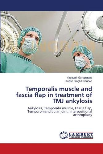 Temporalis Muscle and Fascia Flap in Treatment of Tmj Ankylosis (Paperback)
