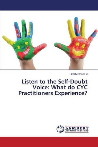 Listen to the Self-Doubt Voice: What Do Cyc Practitioners Experience? (Paperback)