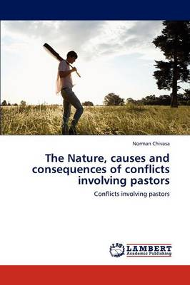 The Nature, Causes and Consequences of Conflicts Involving Pastors (Paperback)