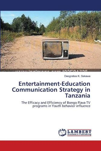 Entertainment-Education Communication Strategy in Tanzania (Paperback)