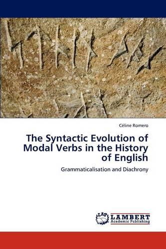 The Syntactic Evolution of Modal Verbs in the History of English (Paperback)