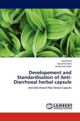 Developement and Standardisation of Anti-Diarrhoeal Herbal Capsule (Paperback)