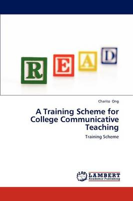 A Training Scheme for College Communicative Teaching (Paperback)