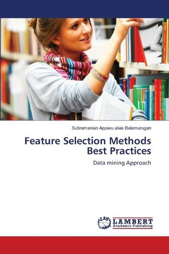 Feature Selection Methods Best Practices (Paperback)