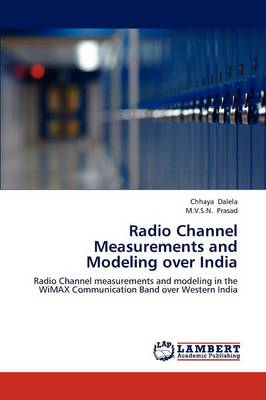 Radio Channel Measurements and Modeling Over India (Paperback)