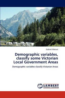 Demographic Variables, Classify Some Victorian Local Government Areas (Paperback)