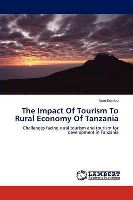 The Impact of Tourism to Rural Economy of Tanzania (Paperback)