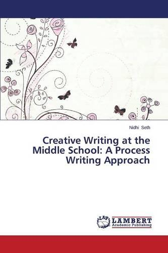 Creative Writing at the Middle School: A Process Writing Approach (Paperback)