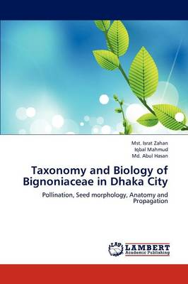 Taxonomy and Biology of Bignoniaceae in Dhaka City (Paperback)