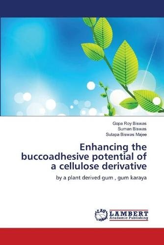 Enhancing the Buccoadhesive Potential of a Cellulose Derivative (Paperback)