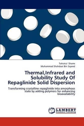 Thermal, Infrared and Solubility Study of Repaglinide Solid Dispersion (Paperback)