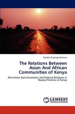 The Relations Between Asian and African Communities of Kenya (Paperback)