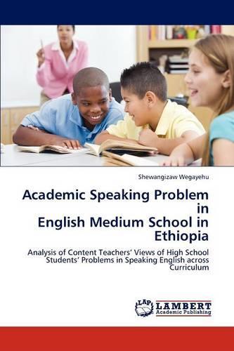 Academic Speaking Problem in English Medium School in Ethiopia (Paperback)