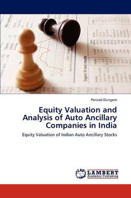 Equity Valuation and Analysis of Auto Ancillary Companies in India (Paperback)