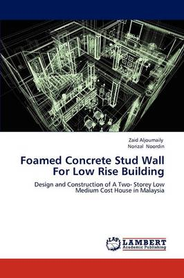 Foamed Concrete Stud Wall for Low Rise Building (Paperback)