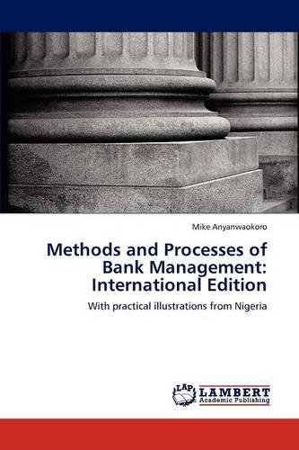 Methods and Processes of Bank Management: International Edition (Paperback)