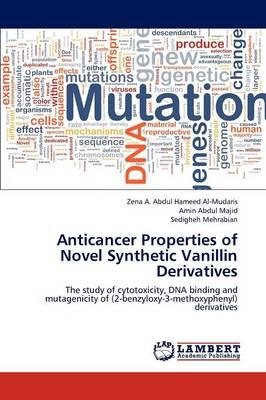 Anticancer Properties of Novel Synthetic Vanillin Derivatives (Paperback)