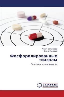 Fosforilirovannye Tiazoly (Paperback)