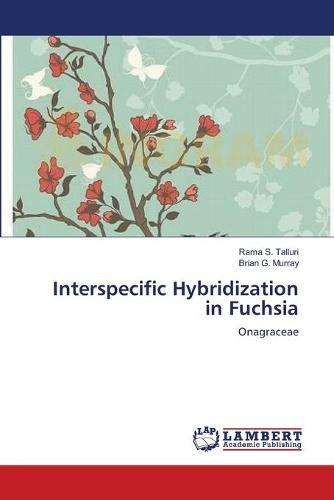 Interspecific Hybridization in Fuchsia (Paperback)