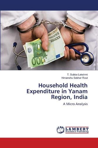Household Health Expenditure in Yanam Region, India (Paperback)