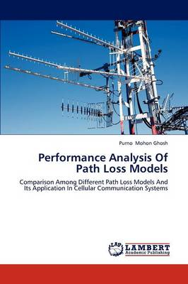 Performance Analysis of Path Loss Models (Paperback)
