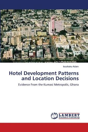 Hotel Development Patterns and Location Decisions (Paperback)