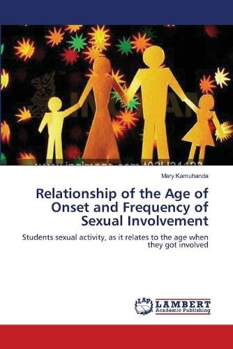 Relationship of the Age of Onset and Frequency of Sexual Involvement (Paperback)