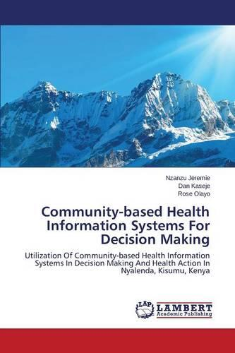 Community-Based Health Information Systems for Decision Making (Paperback)