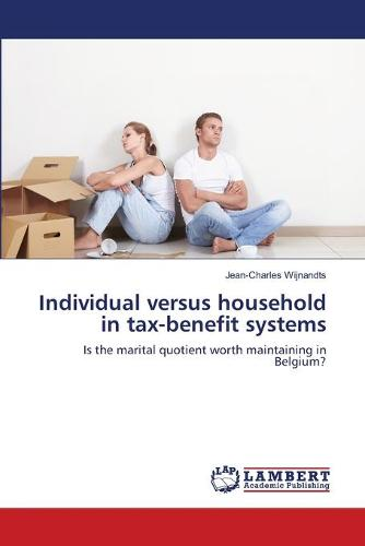 Individual Versus Household in Tax-Benefit Systems (Paperback)