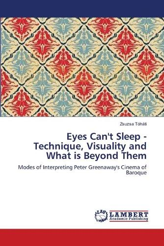 Eyes Can't Sleep - Technique, Visuality and What Is Beyond Them (Paperback)