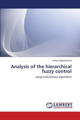 Analysis of the Hierarchical Fuzzy Control (Paperback)
