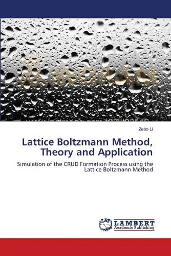 Lattice Boltzmann Method, Theory and Application (Paperback)