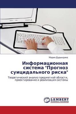 Informatsionnaya Sistema Prognoz Suitsidal'nogo Riska (Paperback)