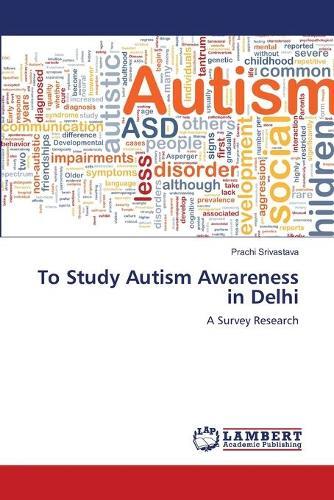 To Study Autism Awareness in Delhi (Paperback)