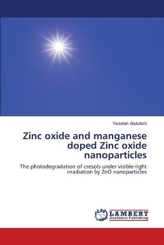 Zinc Oxide and Manganese Doped Zinc Oxide Nanoparticles (Paperback)