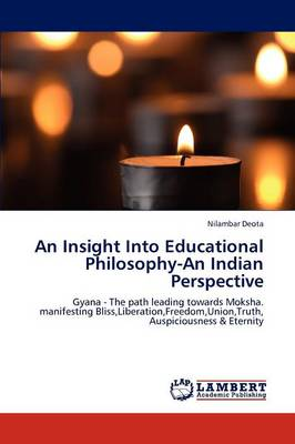 An Insight Into Educational Philosophy-An Indian Perspective (Paperback)