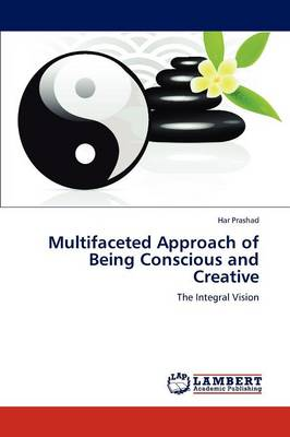 Multifaceted Approach of Being Conscious and Creative (Paperback)